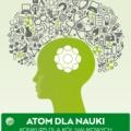 Atom dla Nauki – konkursy dla studentów, samorządów studenckich i kół naukowych