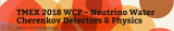 European Workshop on Water Cherenkov Precision Detectors for Neutrino and Nucleon Decay Physics (TMEX 2018 WCP)